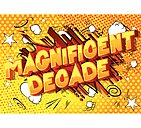 Magnificent Decade - Vector illustrated comic book style phrase.